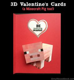These 3D Valentine's Day card is very easy to do. We even made a Minecraft Pig Valentine's day card for your Minecraft fanatic.
