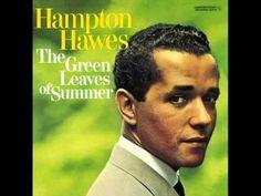 Hampton Hawes Trio - The Green Leaves of Summer - YouTube