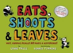 Eats, Shoots & Leaves. An amusing book on why commas really do make a difference!