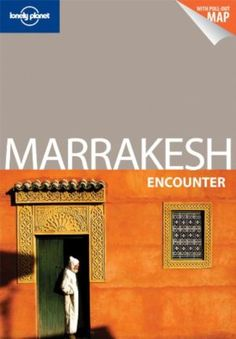 Marrakesh, Morocco Encounter Lonely Planet Encounter Guides 9781741793161