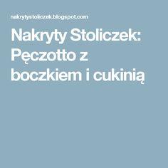 Nakryty Stoliczek: Pęczotto z boczkiem i cukinią