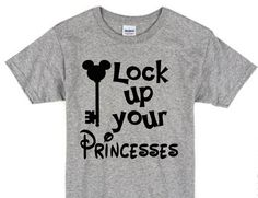 Hey, I found this really awesome Etsy listing at https://www.etsy.com/listing/291326263/lock-up-your-princesses-boys-disney-t