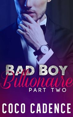 Bad Boy Billionaire: Part Two by Coco Cadence
