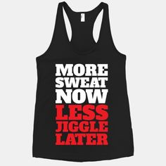More Sweat Now Less Jiggle Later | HUMAN