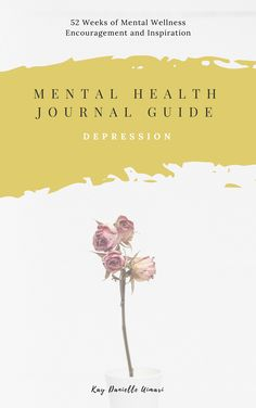 Mental Health Journal Guide for Depression! 52 Weeks of Journal Prompts designed specifically to benefit those suffering from Depression. Mental illness, mental health disorders, anxiety, bipolar disorder, self improvement, personal development, psychology, psychiatry, bullet journal