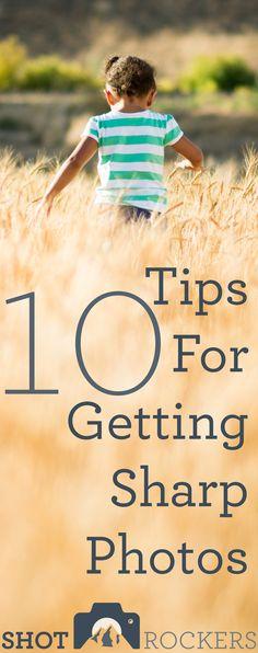 10 Tips For Sharp Photos