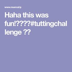 Haha this was fun!😂😂❤️#tuttingchallenge 👐🏽