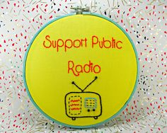 Support Public Radio Retro Embroidery Hoop Art by HeyPaulStudios, $42.00
