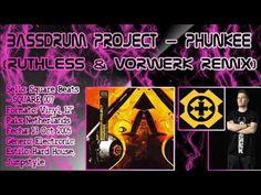 Bassdrum Project – Phunkee (Ruthless & Vorwerk Remix)