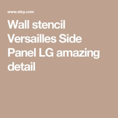 Wall stencil Versailles Side Panel LG amazing detail