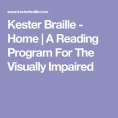 Kester Braille - Home | A Reading Program For The Visually Impaired
