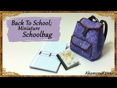 Back To School; Miniature Schoolbag / Backpack Tutorial - YouTube