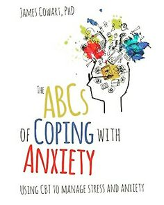 Anxiety & Stress management using Cognitive Behavioral Therapy (CBT).  https://www.google.com/url?sa=t&source=web&rct=j&url=https://www.amazon.com/ABCS-Coping-Anxiety-manage-anxiety/dp/1785831674&ved=0ahUKEwjnga64gsHYAhXkcd8KHSKyAgAQFghsMA0&usg=AOvVaw3lsXoPvfL1oMPcbpY1Z8tk