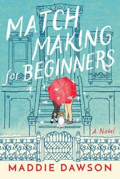 Best Beach Reads: Matchingmaking For Beginners by Maddie Dawson
