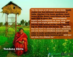 vandana shiva | Tumblr Organic will feed the world. GMOs will enslave us and poison our world. Tyranny of a food monopoly.