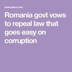 Romania govt vows to repeal law that goes easy on corruption