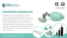 IndoSurgicals is ISO 9001 certified manufacturer, supplier & exporters of anesthesia equipment. We offer resuscitator, face masks, bain circuit, guedel airways, rebreathing bags, oxygen cylinder & regulators.