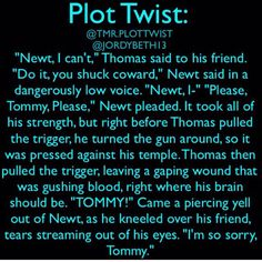 I think I probably would have cried more if that happened because Thomas would have been leaving too much behind. But I still didn't want newt to die. I will never understand James dashner.