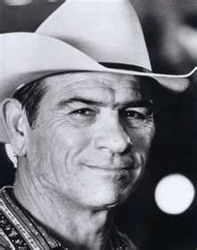Tommy Lee Jones. He's all Texas!