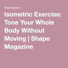 Isometric Exercise: Tone Your Whole Body Without Moving | Shape Magazine