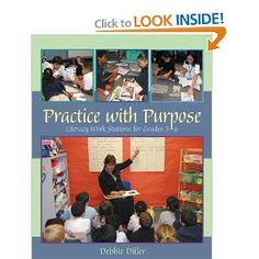 Practice with Purpose: Literacy Work Stations for Grades a book by Debbie Diller Literacy Work Stations, Learning Stations, Guided Reading Binder, Balanced Literacy, Independent Reading, Student Work, Teaching Resources, Teaching Strategies, Teaching Ideas
