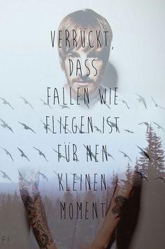 'Verrückt, dass fallen wie fliegen ist für 'nen kleinen Moment.' - lyrics from '20qm' by Casper #benjamingriffey