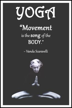 "Yoga quote by Vanda Scaravelli: ""Movement is the song of the body."" .... #VandaScaravelli #YogaQuote #Inspirational #LifeQuote #YogaWorld #YogaBenefits #scaravelliyoga #scaravelliinspiredyoga"