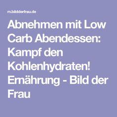 Abnehmen mit Low Carb Abendessen: Kampf den Kohlenhydraten! Ernährung - Bild der Frau