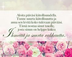 Aloita päiväsi kiitollisuudella Finnish Words, Note To Self, Notes, Feelings, Sayings, Frock Coat, Report Cards, Lyrics, Word Of Wisdom