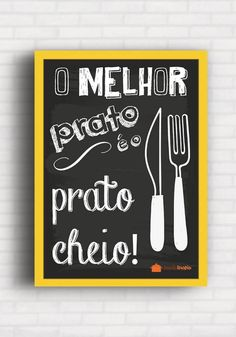 Poster O Melhor Prato é o Prato Cheio - Panelaterapia PT008 Food Quotes, Hang Tags, Vintage Posters, Decoration, Hand Lettering, Chalkboard, Diy Home Decor, Background Patterns, Wallpaper