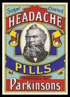 ☤ MD ☞✪ Vintage ephemera - Sugar coated headache pills prepared by Parkinsons. Posters Vintage, Images Vintage, Retro Poster, Poster Ads, Retro Ads, Advertising Poster, Vintage Packaging, Vintage Labels, Vintage Ephemera