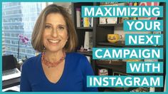 Maximizing Your Next Campaign With Instagram