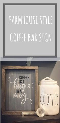 Coffee Is A Hug In A Mug Coffee Bar Sign #farmhouse #ad #coffee #hug #mug #coffeebar #kitchen #sign