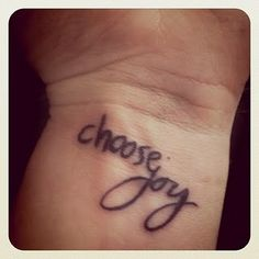 I'm not getting a tattoo, but if I was, this is one I would consider.  It's in my blog friend, Sara's handwriting.  She continued to Choose Joy until she went to be with Jesus last night.
