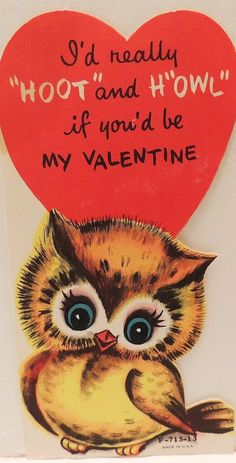 Retro Valentine - I love the terrible puns and I owls Valentines Day Quotes For Her, My Funny Valentine, Vintage Valentine Cards, Little Valentine, Vintage Greeting Cards, Vintage Holiday, Valentine Day Crafts, Happy Valentines Day, Vintage Postcards