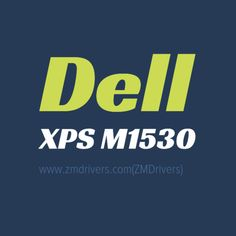 Dell XPS M1530 Laptops Drivers Free Download