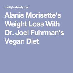 Alanis Morisette's Weight Loss With Dr. Joel Fuhrman's Vegan Diet