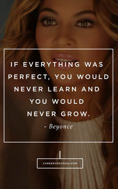 How are you daring to grow? We can always count on Beyonce for a good inspirational quote.
