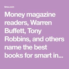 Money magazine readers, Warren Buffett, Tony Robbins, and others name the best books for smart investing advice.