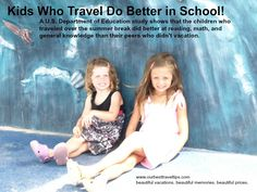 Kids who vacation do better in school!