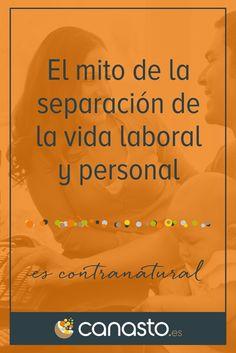 El mito de la separación de la vida laboral y personal