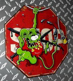 Sweet Rat Fink by, Joey Finz.. on an original stop sign.