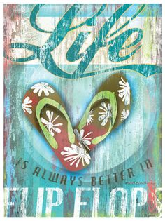 It's true - Life is Always Better in Flip Flops. Hang this charming new art print anywhere in your home for a daily reminder. Print measures x Backed and perfect for framing in stock size frame Art Prints Quotes, Wall Art Quotes, Nantucket, Les Hamptons, My Pool, Beach Quotes, Beach Cottage Decor, Tropical Decor, Tropical Bedding