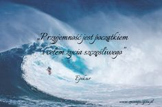 <p>Przyjemność jest początkiem i celem życia szczęśliwego…