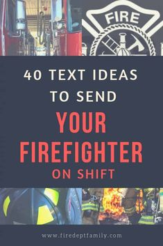 40 text ideas to send your firefighter while they are on shift. Don't let the boring texts of chores and schedules get in the way of connecting with your spouse while they are on shift. #firefighter #firefighterwife #firewife