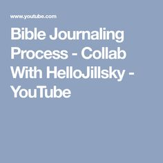 Bible Journaling Process - Collab With HelloJillsky - YouTube