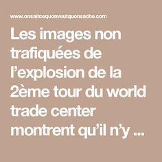 Les images non trafiquées de l'explosion de la 2ème tour du world trade center montrent qu'il n'y a jamais eu d'avion ?