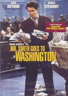 "Mr. Smith Goes to Washington ~ ""A naive man is appointed to fill a vacancy in the US Senate. His plans promptly collide with political corruption, but he doesn't back down."""