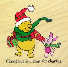 """Pooh & Piglet say """"Christmas is a time for sharing""""!"""