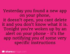 Yesterday you found a new app on your phone...